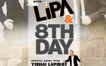 United Hatzalah of Israel Presents: Lipa & 8th Day with special guest Yishai Lapidot