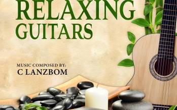 """MRM Music proudly presents: C Lanzbom """"Relaxing Guitar"""""""