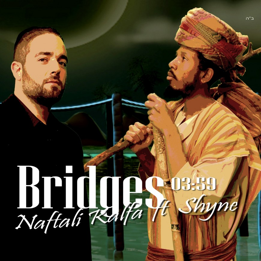 Naftali Kalfa & SHYNE with Piamenta – BRIDGES