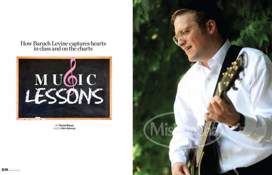Mishpacha Magazine: MUSIC LESSONS How Baruch Levine captures hearts in class and on the charts