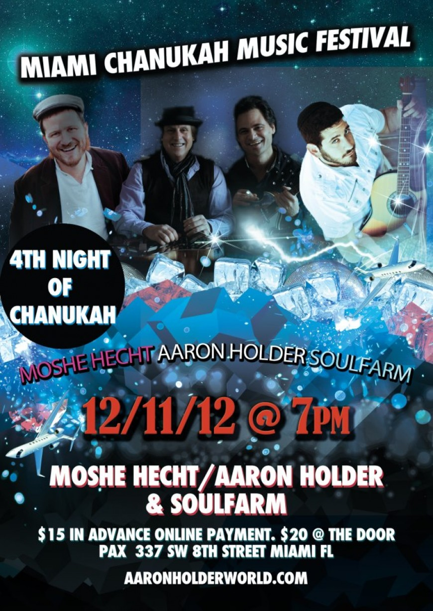 MIAMI CHANUKAH MUSIC FESTIVAL- MOSHE HECHT, AARON HOLDER & SOULFARM