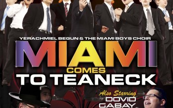 Added Chanukah Show – MIAMI COMES TO TEANECK!