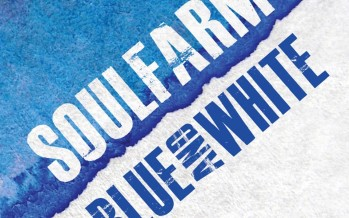 SOULFARM Releases New Album: Blue And White