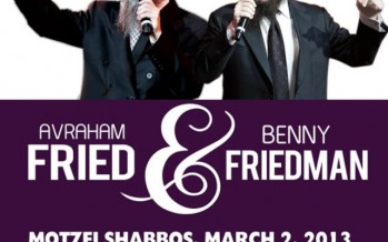 Yeshiva Ketana of Manhattan  presents AVRAHAM FRIED & BENNY FRIEDMAN