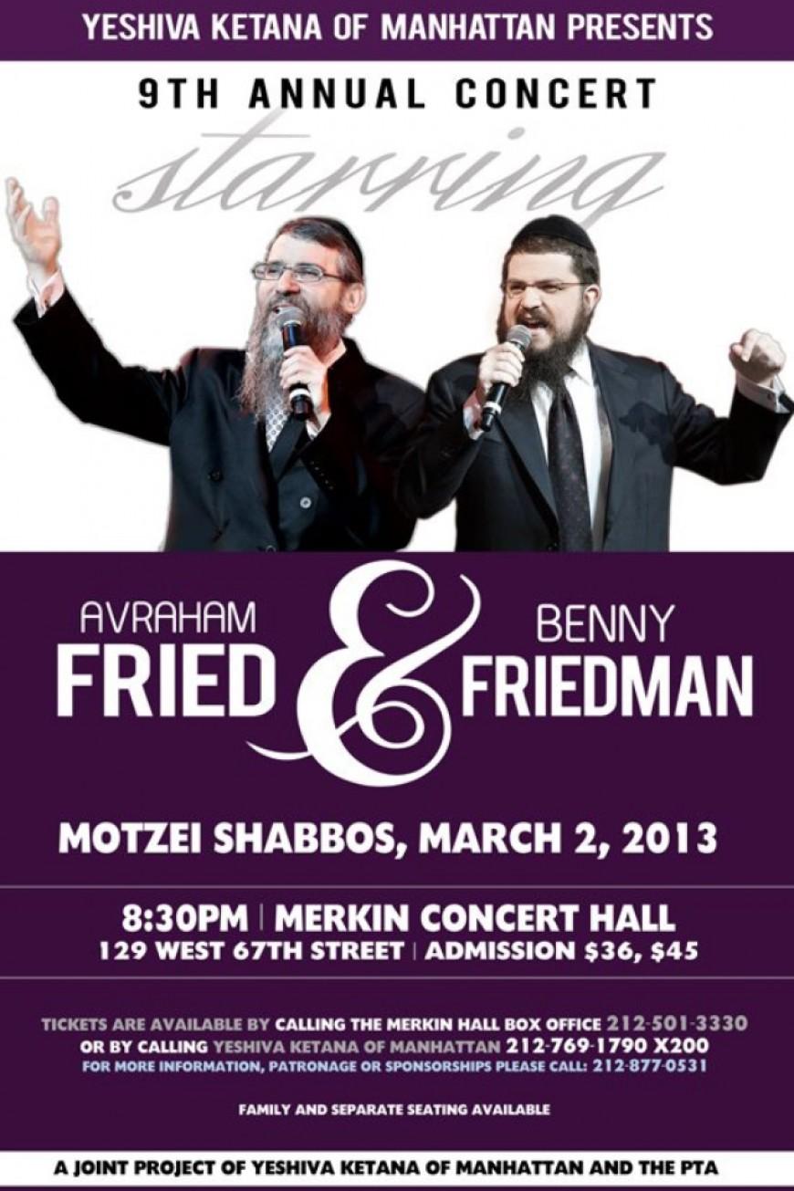 Yeshiva Ketana of Manhattan  presents AVRAHAM FRIED & BENNY FRIEDMAN
