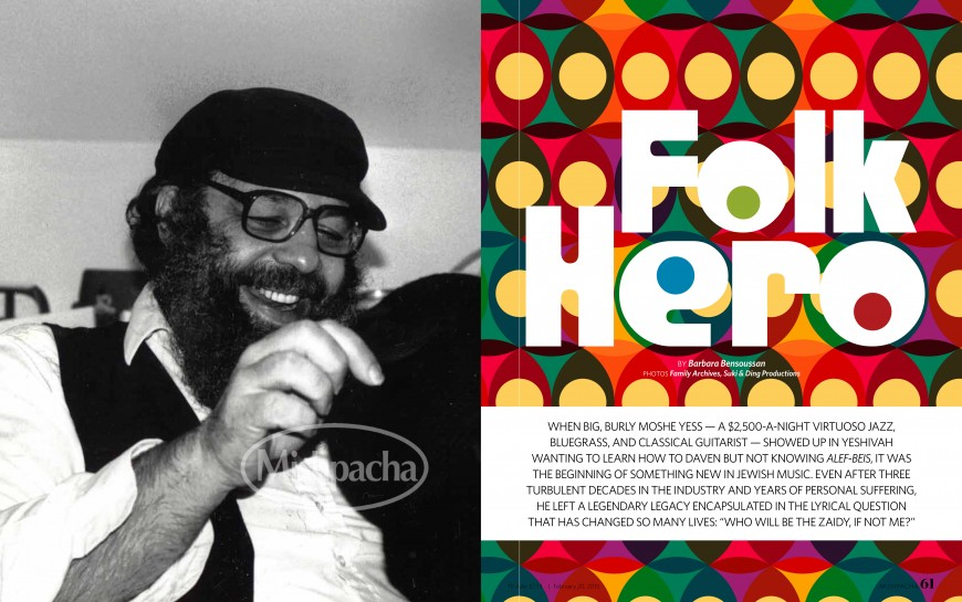 Mishpacha Magazine: FOLK HERO – The Story of Moshe Yess