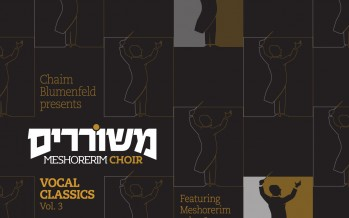 Chaim Blumenfeld presents  MESHORERIM CHOIR Vocal Classics Vol. 3