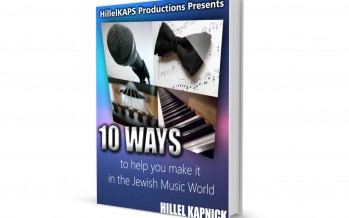 "Hillel Kapnick Releases e-Book ""10 Ways to Help You Make It In the Jewish Music World"""