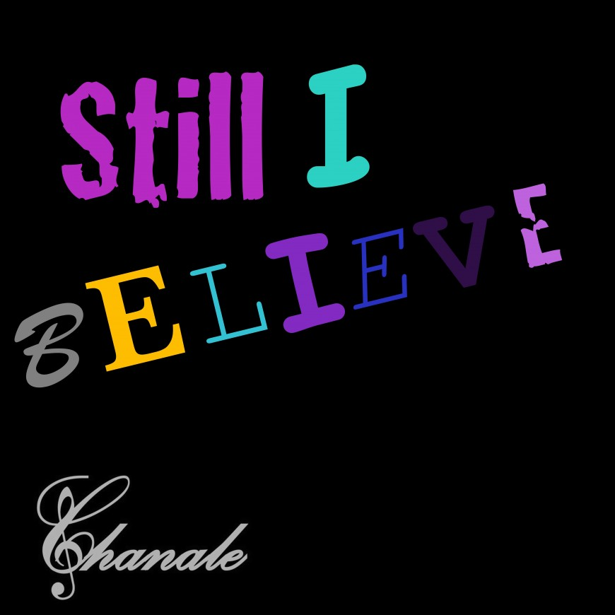 "CHANALE Releases New Single ""Still I Believe"" [For Women Only!]"