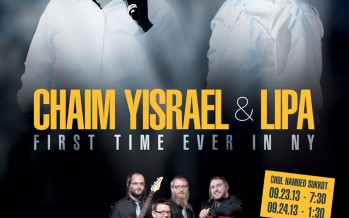 LIPA & CHAIM YISRAEL First Time Ever In NY!
