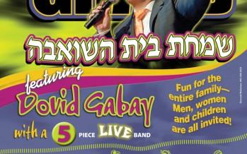 Simchas Beis Hashoeiva with DOVID GABAY