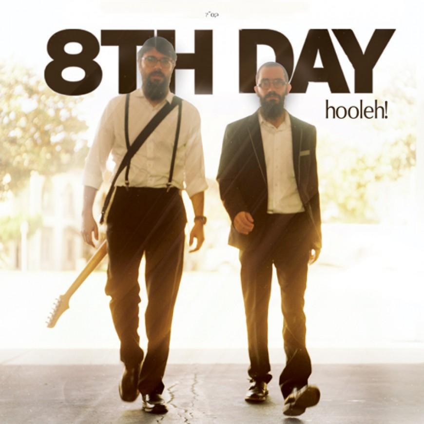 8th Day: Hooleh!
