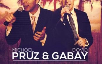 YESHIVA TORAH CHAIM TORAS EMES Presents: MICHOEL PRUZ & DOVID GABAY