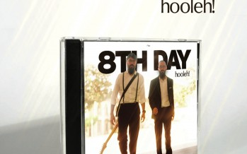 """8th Day Releases """"Hooleh!"""""""