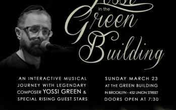 Lamplighters Yeshiva invites you to partake in a historic evening of music YOSSI in the GREEN BUILDING