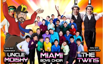Pesach Funtacular! Miami Boys Choir, Uncle Moishy & The Twins From France!