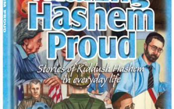 MAKING HASHEM PROUD – Stories of Kiddush Hashem in everyday life