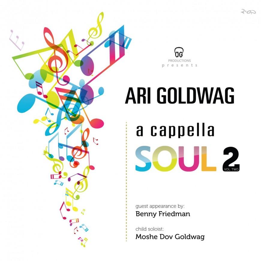 Coming Soon Ari Goldwag – A Cappella Soul 2 [AUDIO PREVIEW]