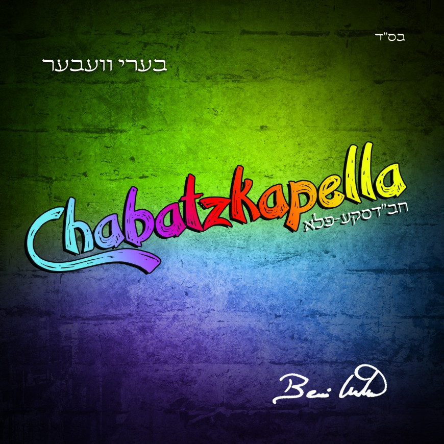 "New from Beri Weber… its ""Chabatzkapella!"""