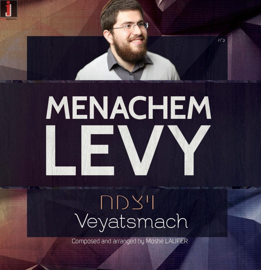 "Menachem Levy Releases His Debut Single ""Veyatsmach"""