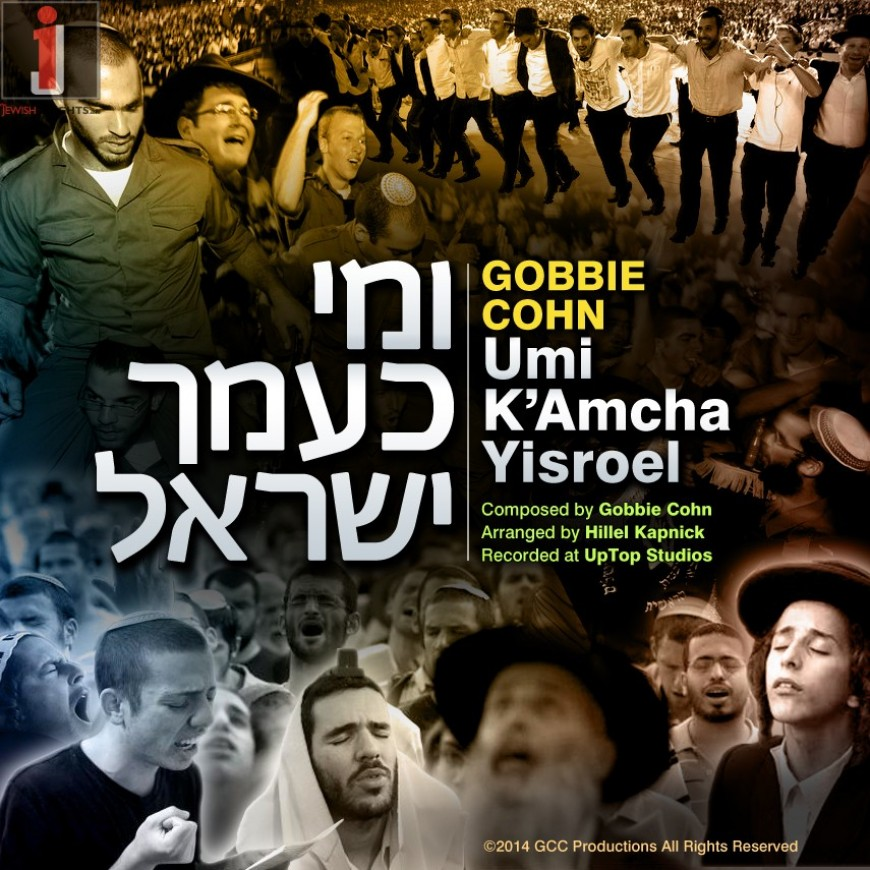 "Gobbie Cohn Releases Debut Single ""Umi K'Amcha Yisroel"""