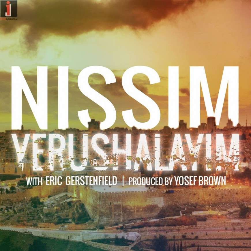 "Cry For ""Yerushalayim"" Nissim stand's up for Jerusalem and all of Israel"