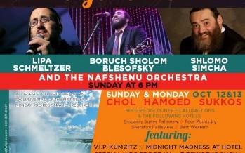 Chol Hamoed EXTRAVAGANZA @ Niagara Falls:  LIPA,  BORUCH SHOLOM BLESOFSKY  & SHLOMO SIMCHA