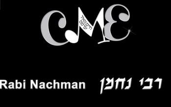 CME (Chaim Meir Erps) Rabbi Nachman