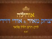 """Ochilo Lokel"" Yitzchak Meir feat. Udi Davidi"