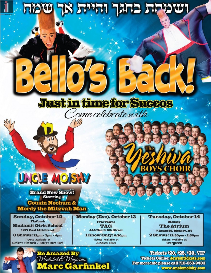 BELLO'S BACK! Just in time for Succos  Come Celebrate with UNCLE MOISHY & YBC