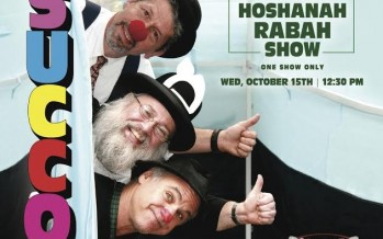 CHAZAQ Presents;  UNCLE MOISHY With Cousin Nachum & Mordy  SPECIAL HOSHANAH RABAH SHOW