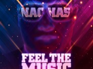NACHAS – Feel The Music (Official Music Video)