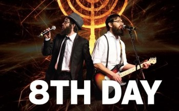LIGHT UP YOUR CHANUKAH With 8TH DAY & NACHAS