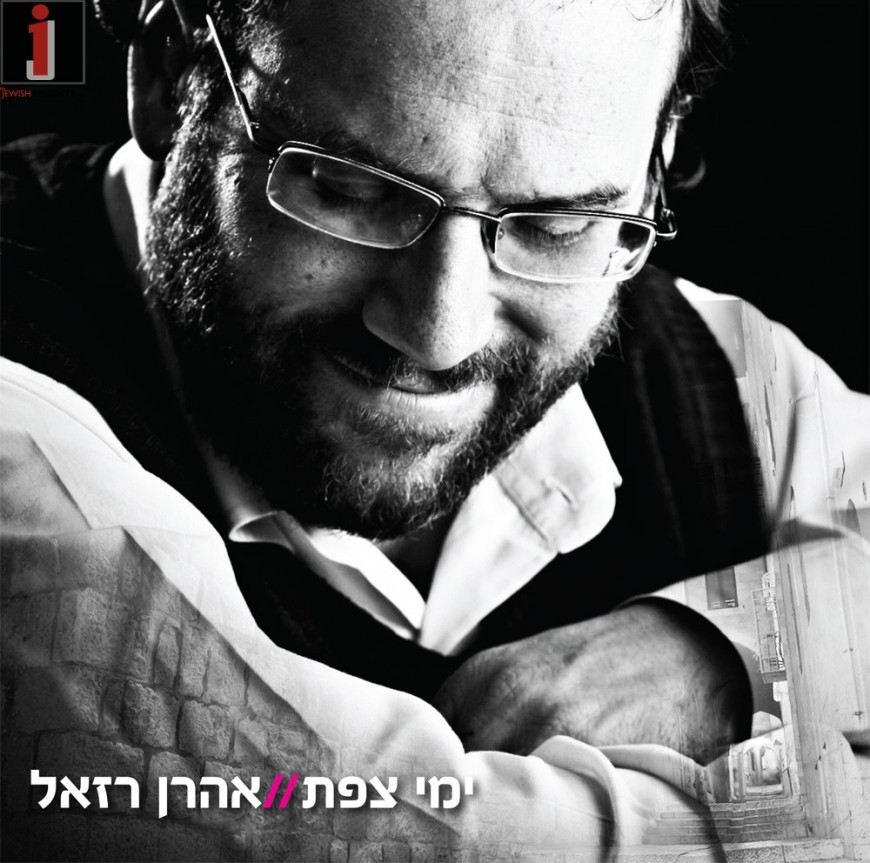 Yemey Tzfat: The First Single From Aaron Razel Upcoming 10th Album