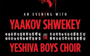 An Evening With Yaakov Shwekey & Yeshiva Boys Choir