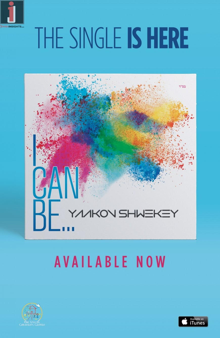 [Exclusive] The Single Is Here! I CAN BE – YAAKOV SHWEKEY