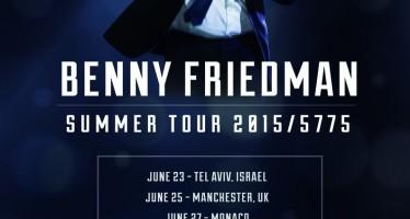 Benny Friedman Summer Concert Tour Announced
