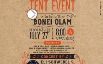 BONEI OLAM TENT EVENT Featuring Performance By ELI SCHWEBEL & LEV TAHOR