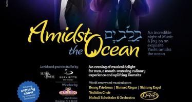 Amidst the Oceans With Bennny Friedman, Shmueli Ungar & Shimmy Engel To Benefit Dror