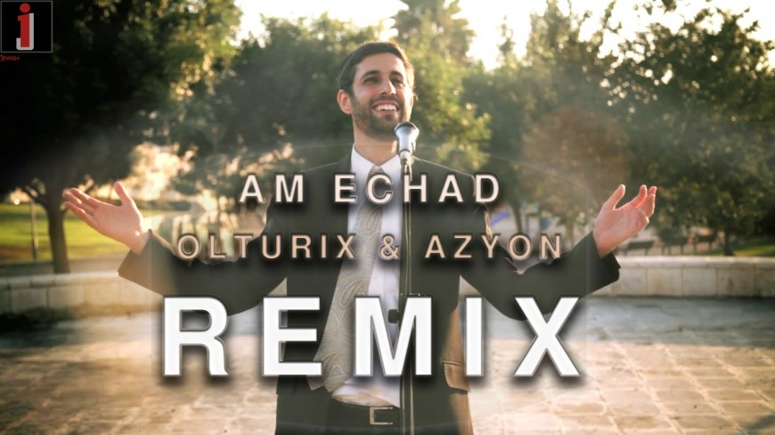 Ari Goldwag – Am Echad (Olturix & Azyon Remix)