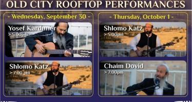 Jewish Unity Project – Old City Rooftop Sunset Performances: Yosef Karduner, Chaim Dovid & Shlomo Katz