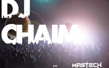 Presenting: DJ CHAIM