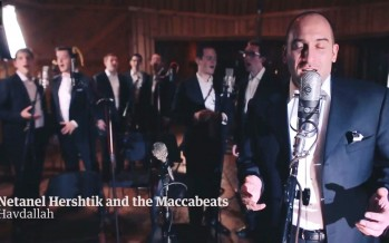 The World Made Havdallah – Netanel Hershtik feat. Maccabeats