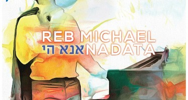 "Reb Michael Nadata Releases His Debut Album ""Ana Hashem"""
