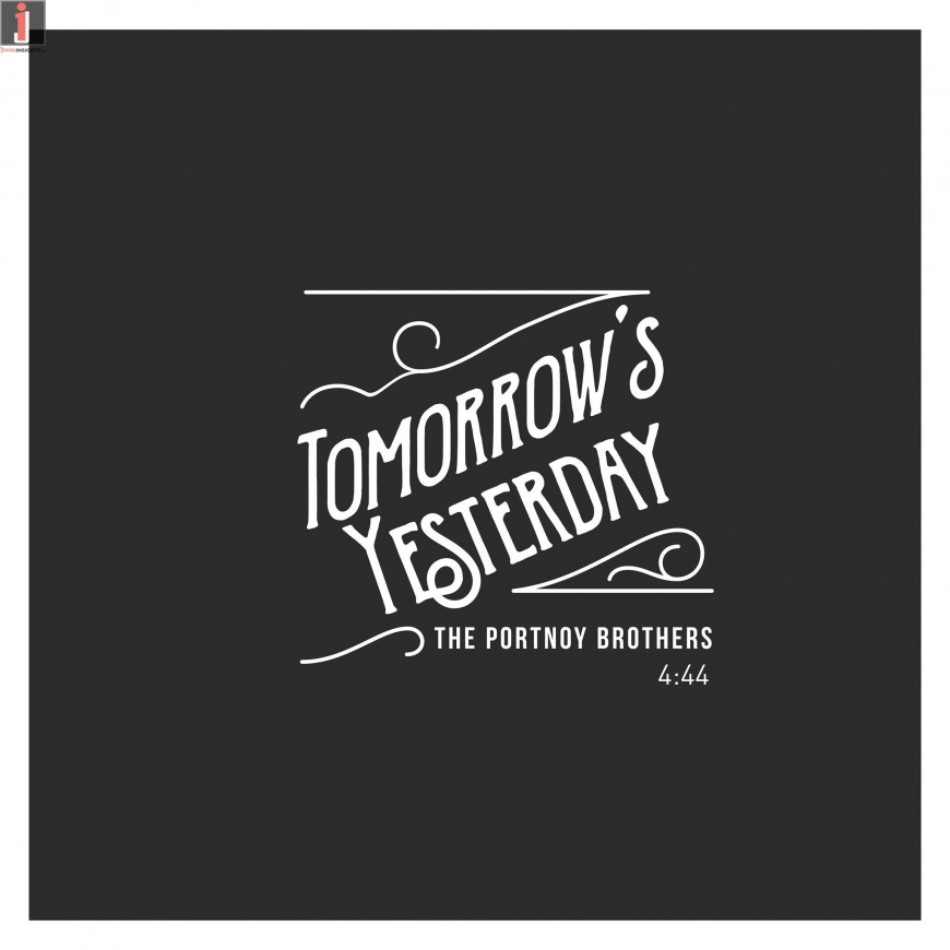 "THE PORTNOY BROTHERS ""Tomorrow's Yesterday"" – A brand new single!"