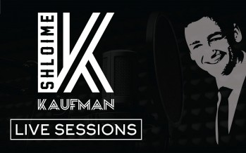 "Live Sessions W/ Shloime Kaufman ""Shalom"""