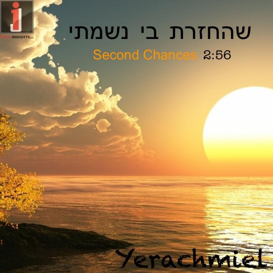"Singer/Songwriter Yerachmiel Releases New Single ""Shehechezarta Bi Nishmati – Second Chances"""