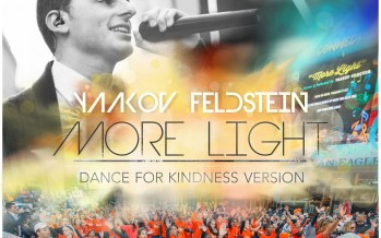 "Bringing ""More Light"" To The World: Yaakov Feldstein's Wordwide Hit, Inspiring People Across The Globe"