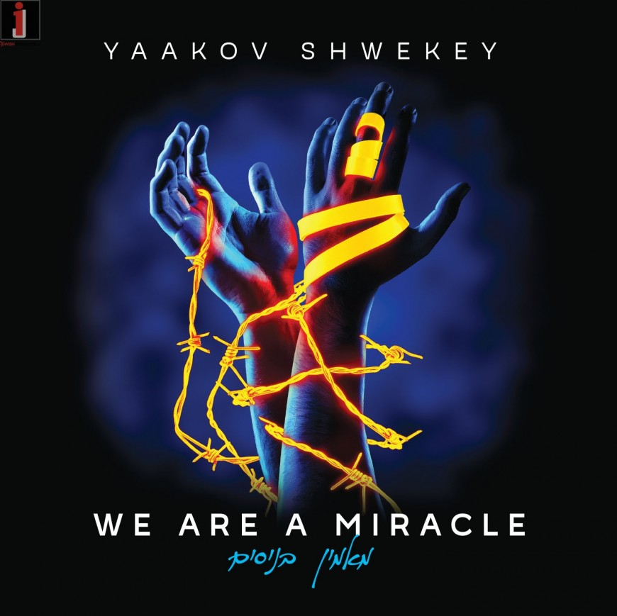 Yaakov Shwekey Releases New Album! WE ARE A MIRACLE