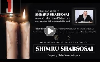 """Shimru Shabsosai"" Composed by Rav Yisroel Belsky Z""TL – A Team, Levy Falkowitz, Shira, Avrum C. Green"
